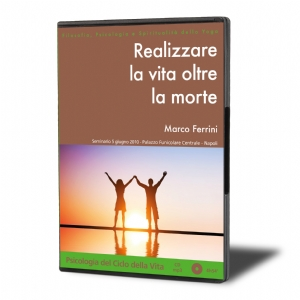 Realizzare la Vita Oltre la Morte (download)